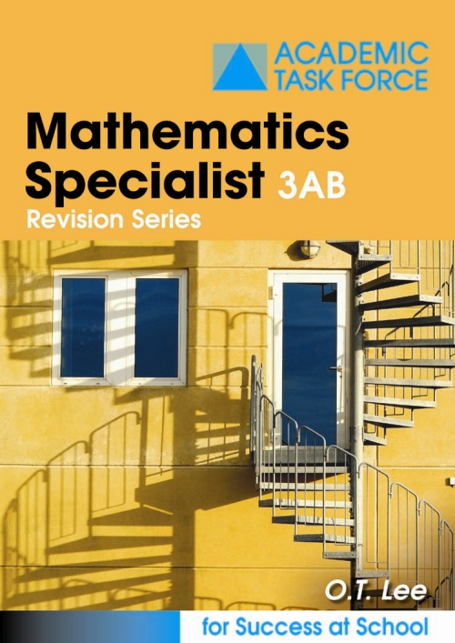 Specialist Mathematics 3AB Revision Series by O.T. Lee